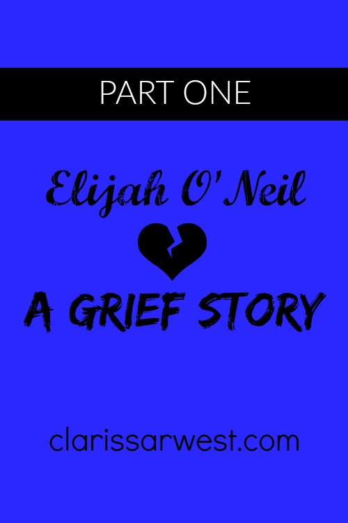 the beginning of the end of life as we knew it (part 1 of Elijah's story)