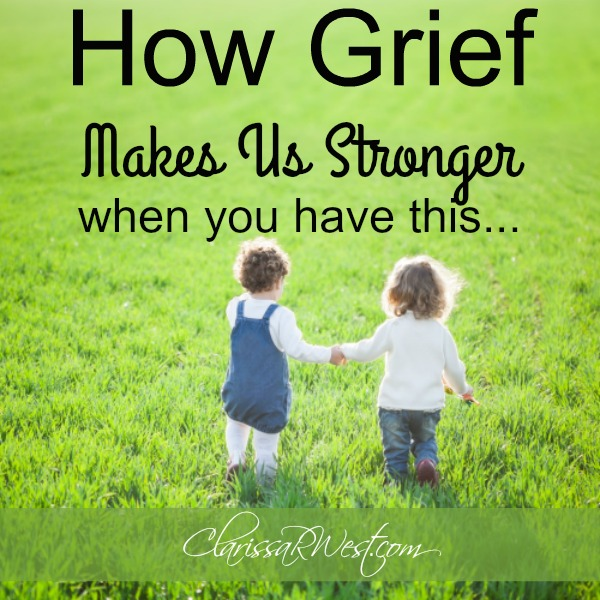 How Grief Makes Us Stronger