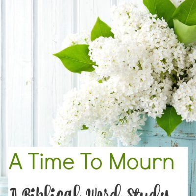 A Time To Mourn – A Biblical Word Study
