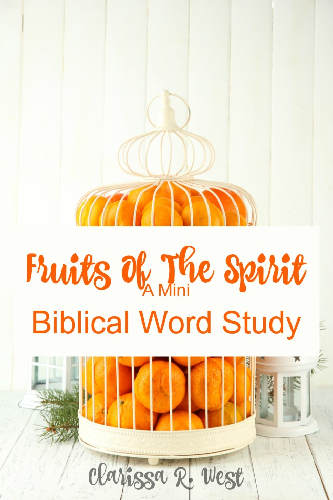 Fruits Of The Spirit - A Mini Biblical Word Study