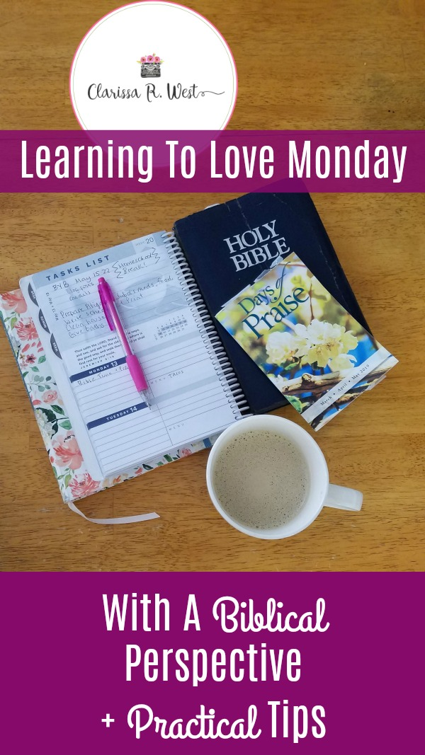Learning To Love Monday With A Biblical Perspective + Practical Tips