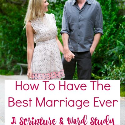 How To Have The Best Marriage Ever   Scripture & Word Study