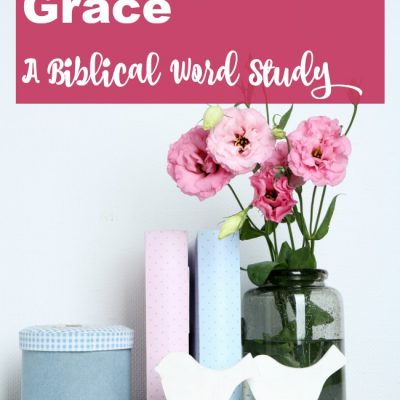 Grace – A Biblical Word Study