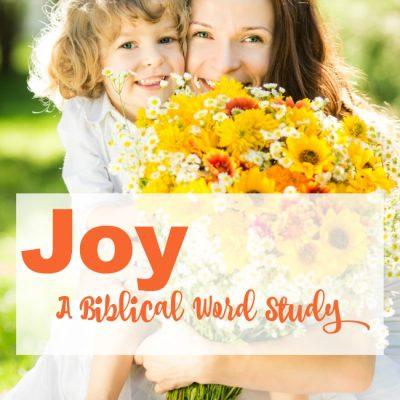 JOY – A Biblical Word Study