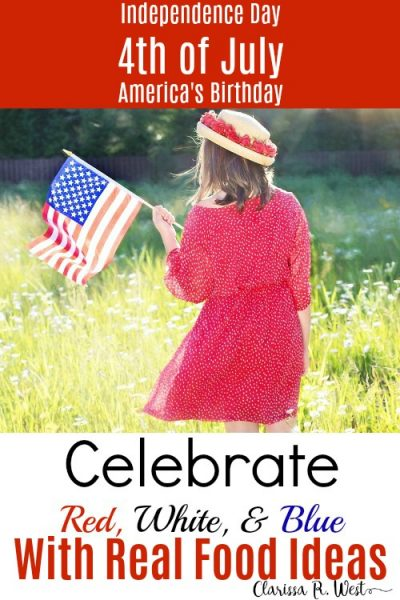 Celebrate Red, White, and Blue! With Real Food Ideas