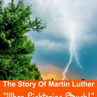 "The Story Of Martin Luther – ""When Lightening Struck!"""