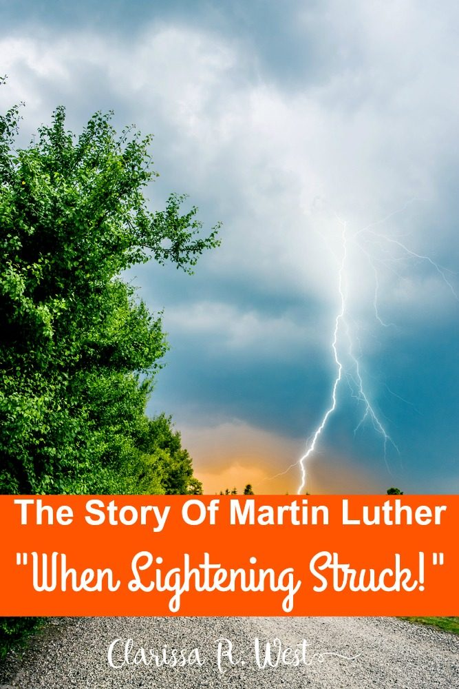 "The Story Of Martin Luther - ""When Lightening Struck!"" by Danika Cooley"
