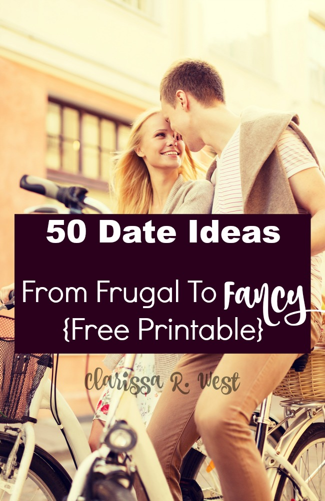 50 Date Ideas From Frugal To Fancy {Free Printable}