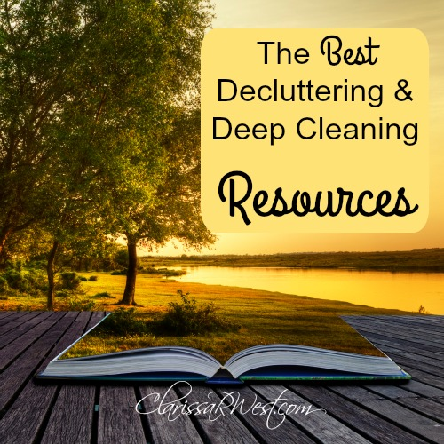 The Best Decluttering & Deep Cleaning Resources
