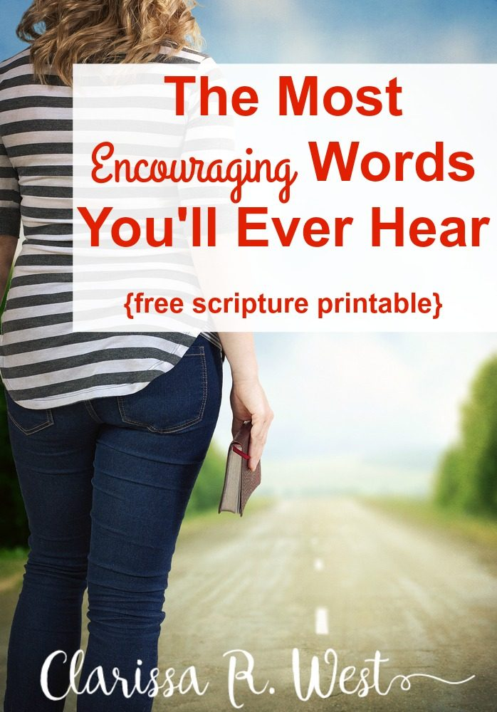 The Most Encouraging Words You'll Ever Hear {free scripture printable}