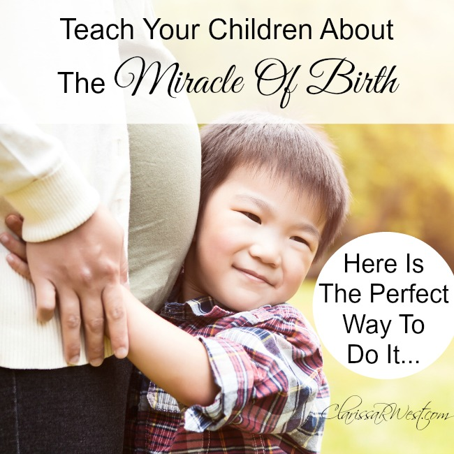 Teach Your Children About The Miracle Of Birth