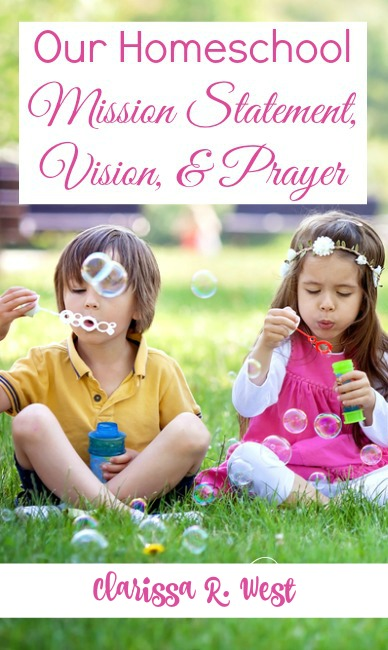 Our Homeschool Mission Statement, Vision, & Prayer