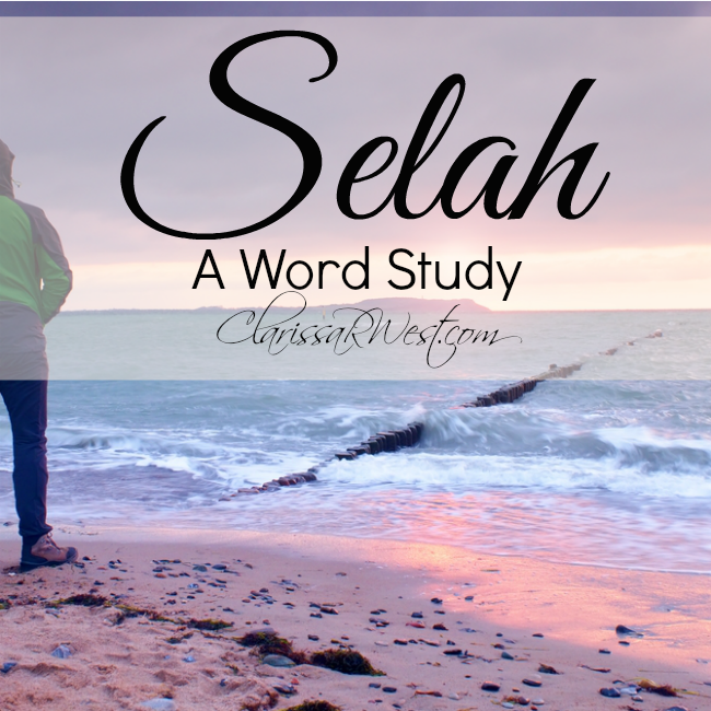 Selah - A Word Study what does this delightful sounding word mean?