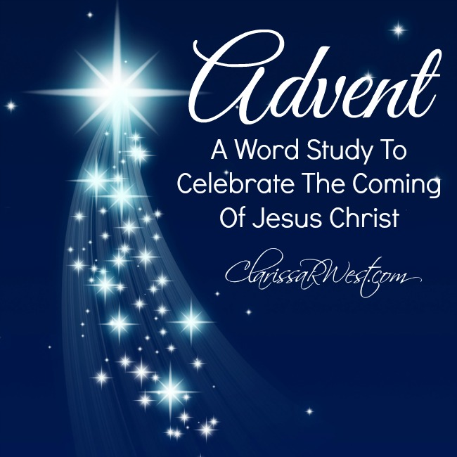 Advent - a word study to celebrate the coming of Jesus Christ