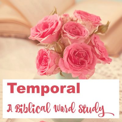 Temporal – A Biblical Word Study