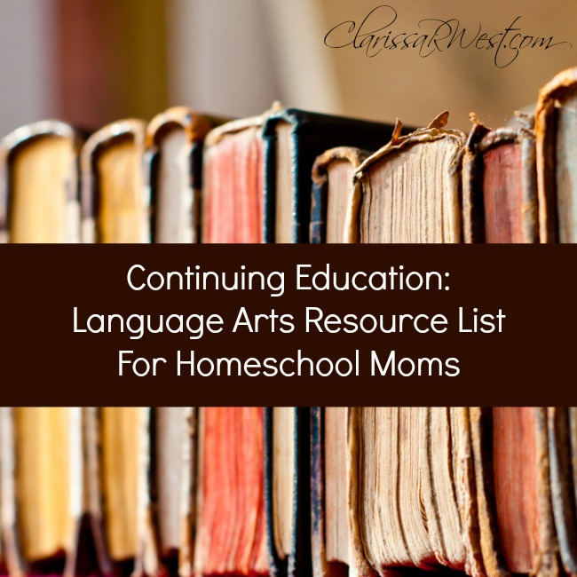 Continuing Education: Language Arts Resource List For Homeschool Moms