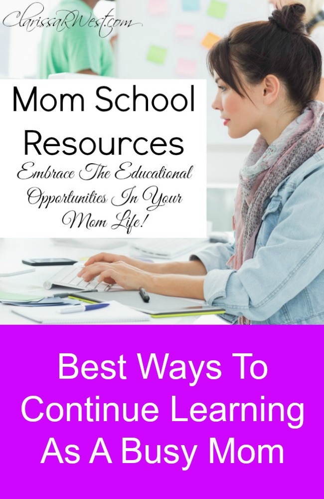 Mom School Resources - Best Ways To Continue Learning As A Busy Mom