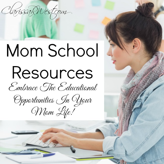 Mom School Resources – embrace the educational opportunities in your mom life