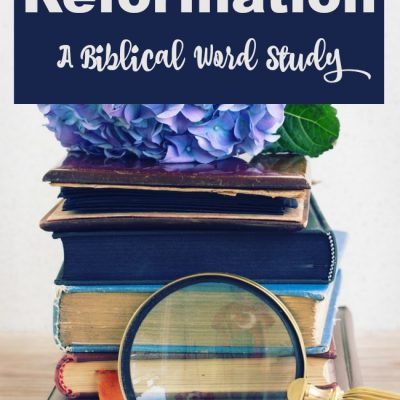 Reformation – A Biblical Word Study