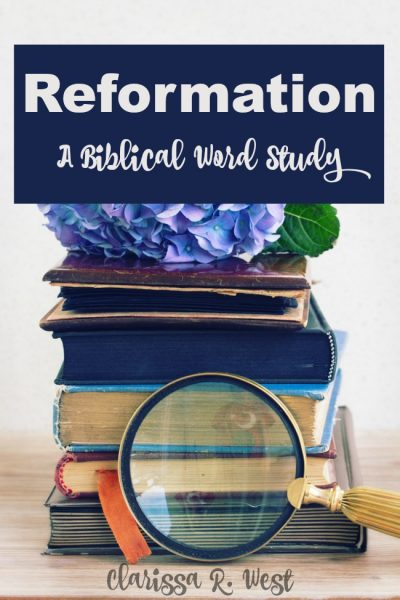Reformation - A Biblical Word Study