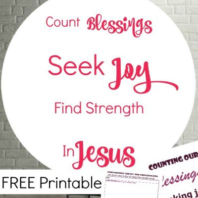 Count Blessings, Seek Joy, Find Strength In Jesus {FREE Printable}