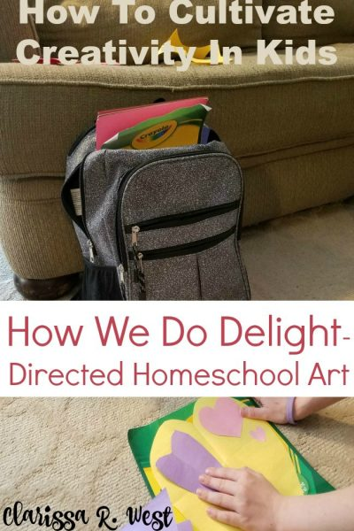 How To Cultivate Creativity In Kids How We Do Delight-Directed Homeschool Art