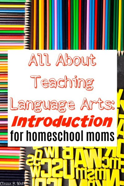 All About Teaching Language Arts: Introduction for homeschool moms