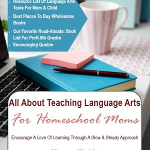 All About Teaching Language Arts For Homeschool Moms