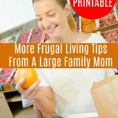 More Frugal Living Tips From A Large Family Mom {FREE Printable}