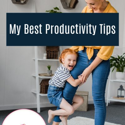 My Best Productivity Tips