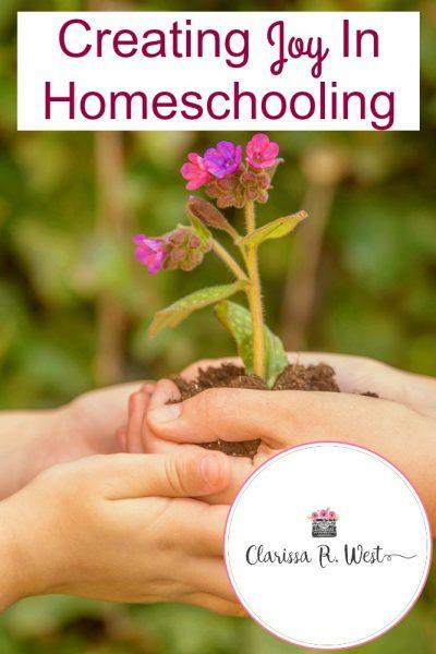 Creating Joy In Homeschooling