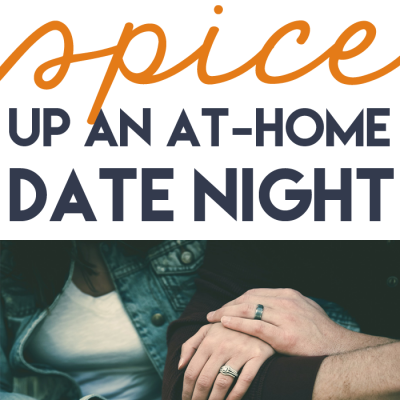 6 Ways To Spice Up At-Home Date Nights [free printable pack]