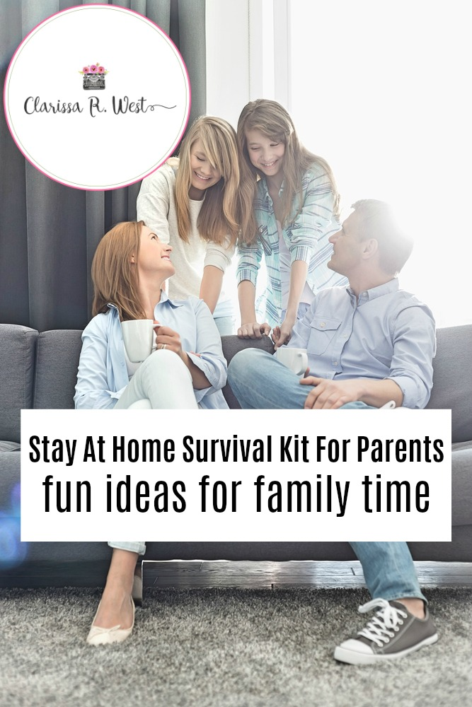 Stay At Home Survival Kit For Parents fun ideas for family time