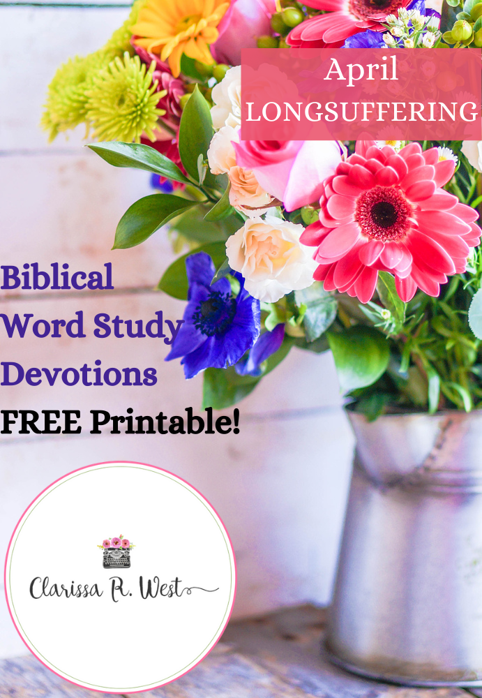 Biblical Word Study Devotions FREE Printable April LONGSUFFERING