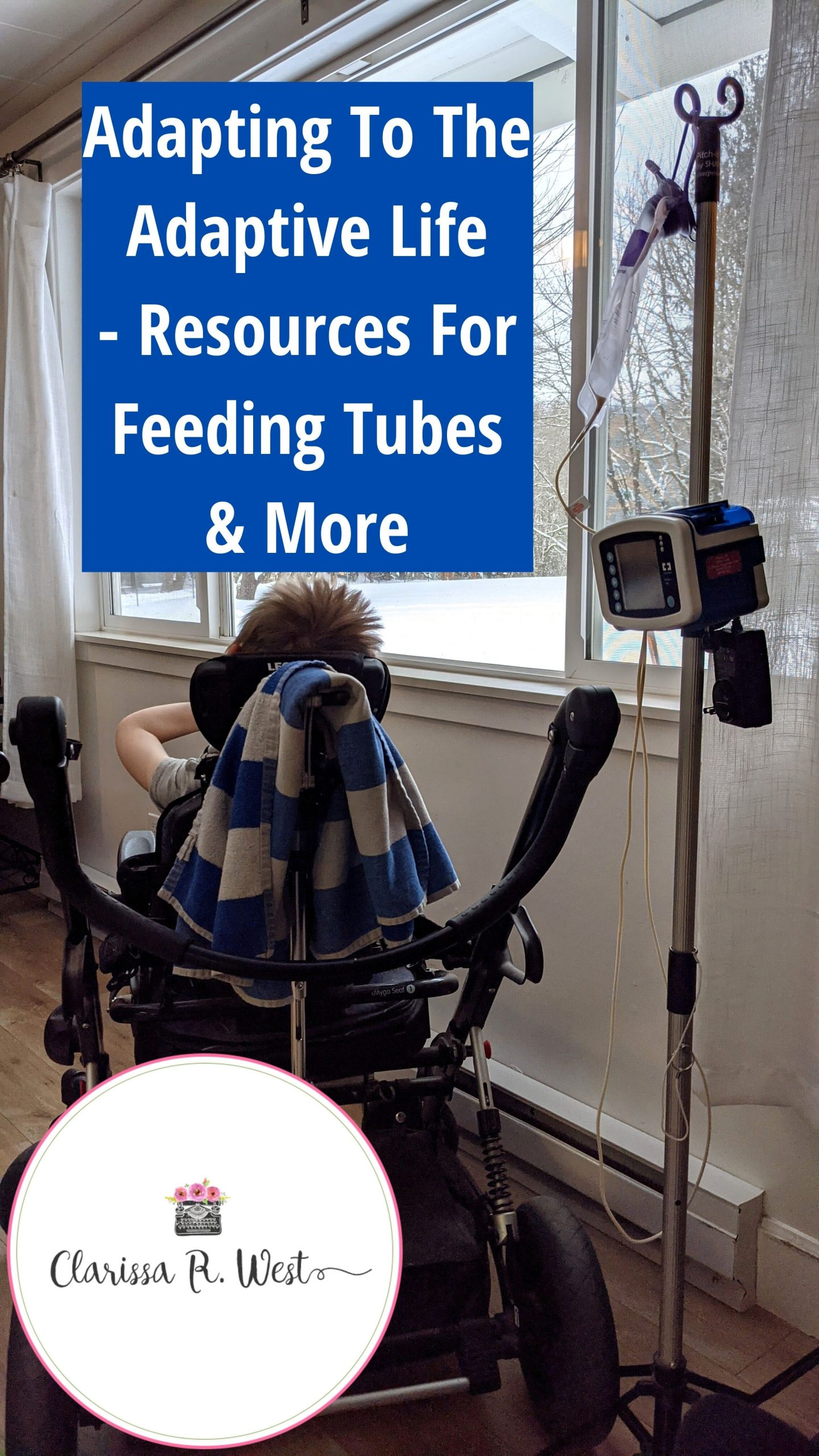 Adapting To The Adaptive Life Resources For Feeding Tubes & More