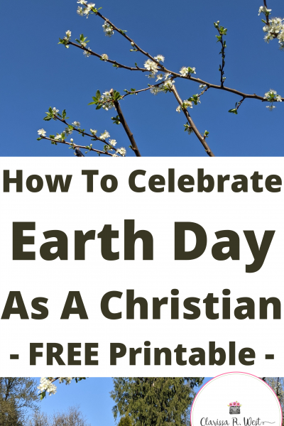 How To Celebrate Earth Day As A Christian Free Printable
