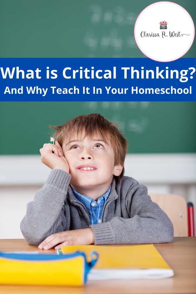 What is Critical Thinking Why Teach It In Your Homeschool
